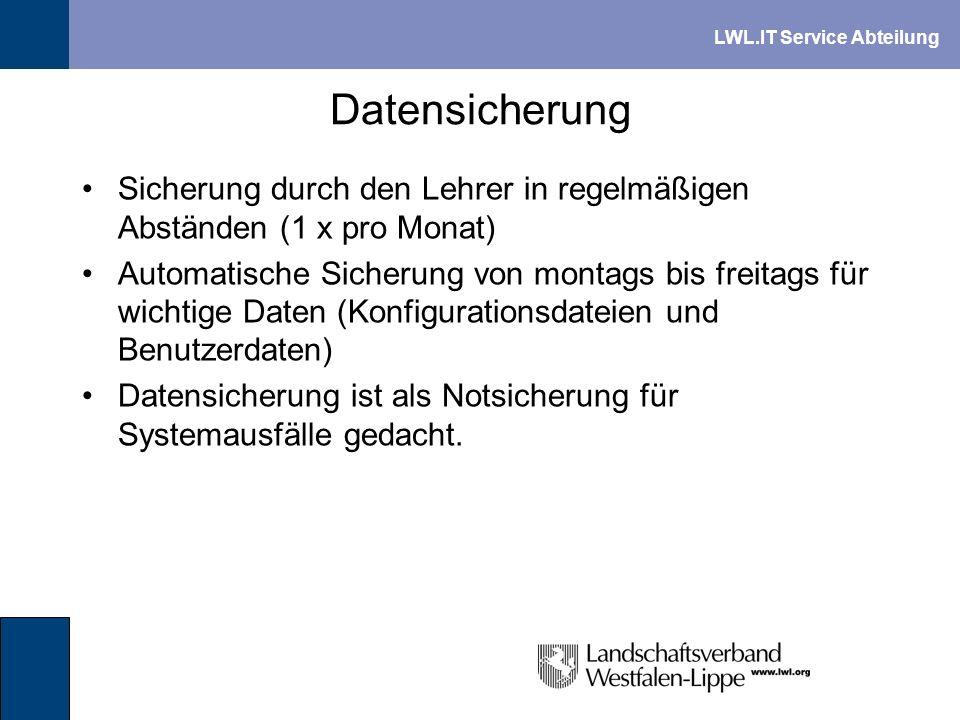 Datensicherung Sicherung durch den Lehrer in regelmäßigen Abständen (1 x pro Monat)