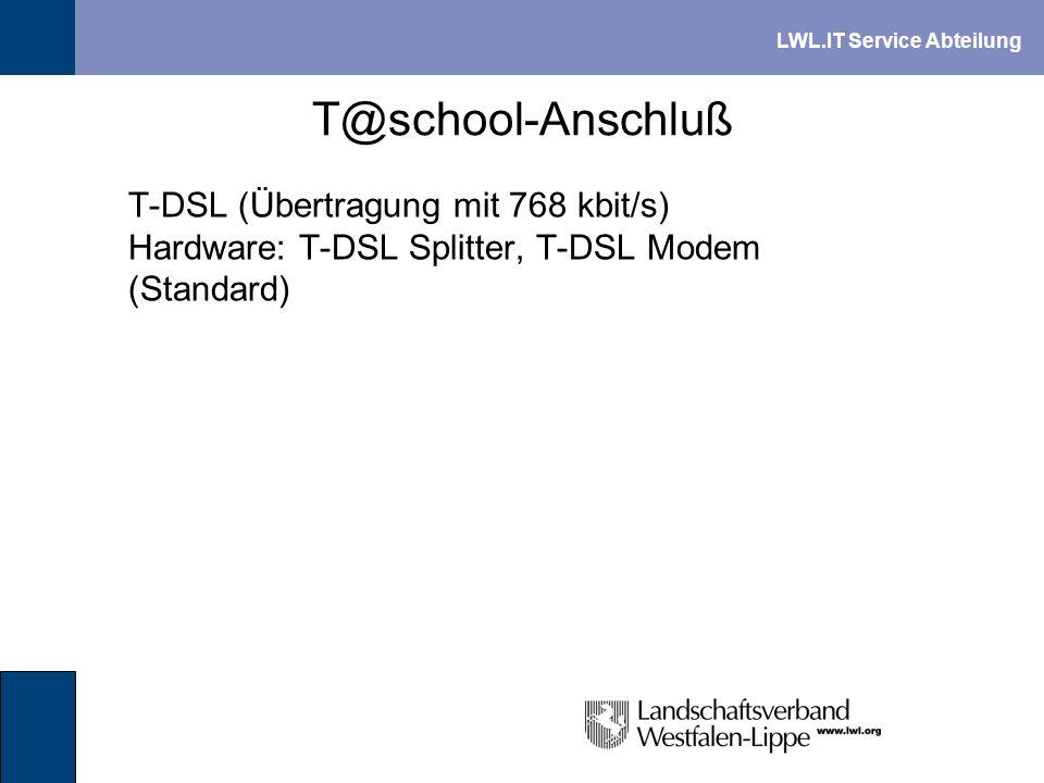 T@school-Anschluß T-DSL (Übertragung mit 768 kbit/s) Hardware: T-DSL Splitter, T-DSL Modem (Standard)