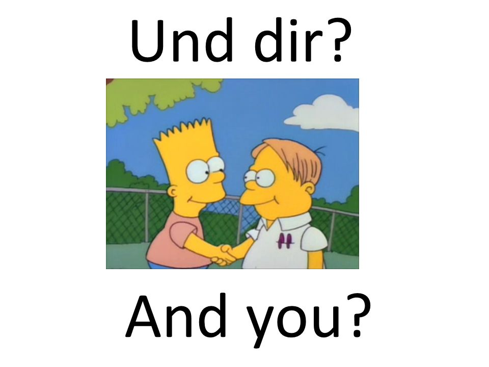 Und dir And you