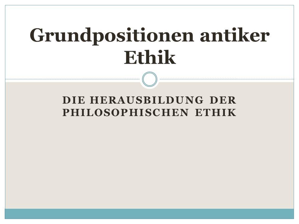 Grundpositionen antiker Ethik