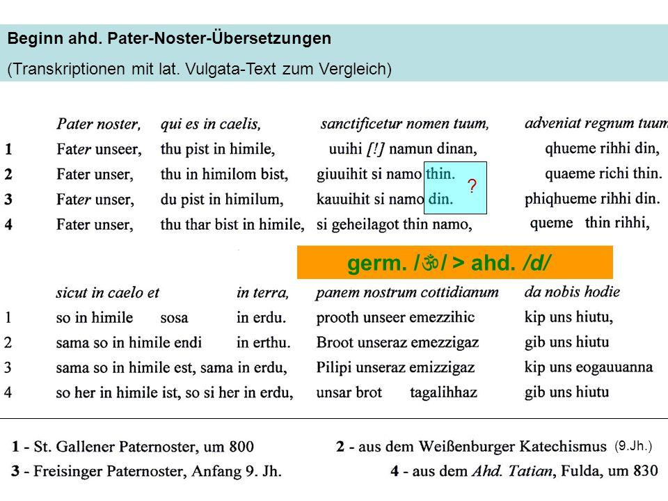 germ. // > ahd. /d/ Beginn ahd. Pater-Noster-Übersetzungen