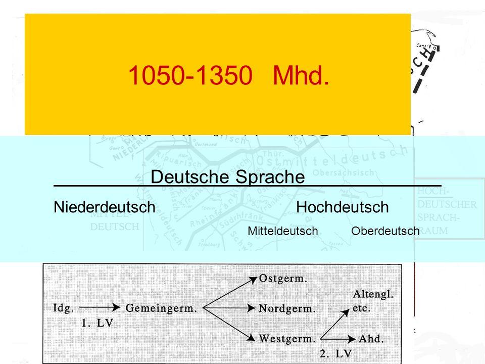 1050-1350 Mhd. Deutsche Sprache Niederdeutsch Hochdeutsch