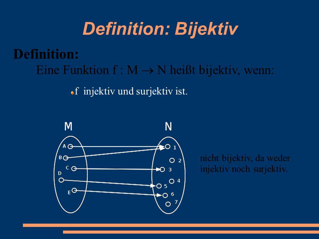 Definition: Bijektiv Definition: