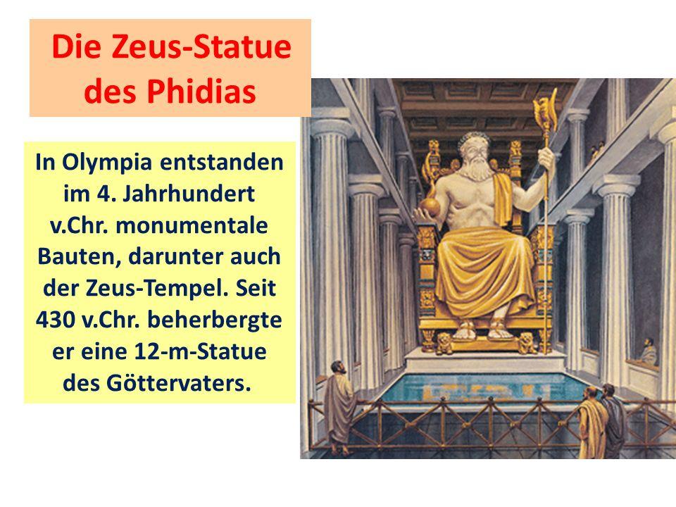 Die Zeus-Statue des Phidias.