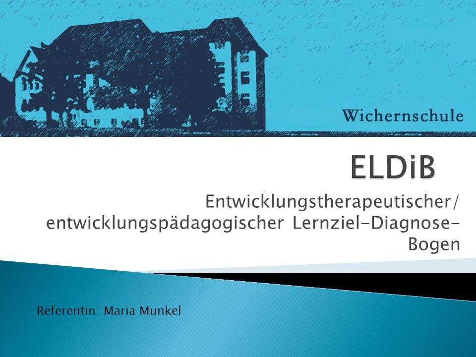ELDiB Entwicklungstherapeutischer/ entwicklungspädagogischer Lernziel-Diagnose- Bogen.