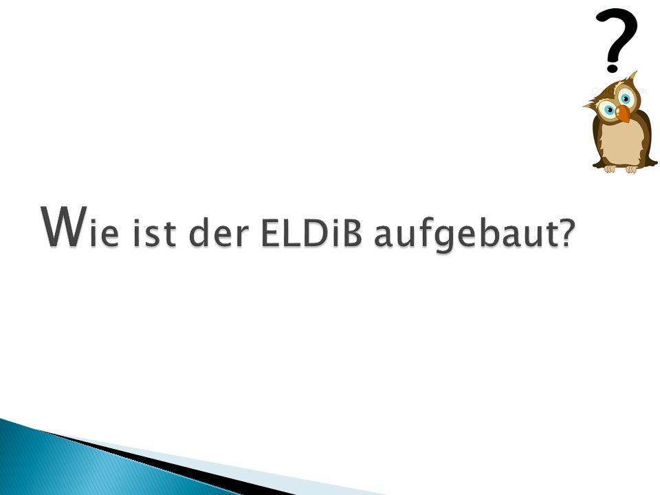 Wie ist der ELDiB aufgebaut