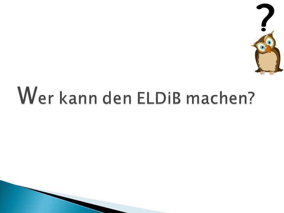 Wer kann den ELDiB machen