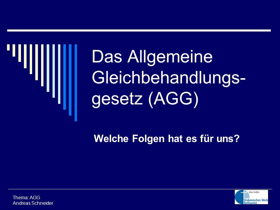 Das Allgemeine Gleichbehandlungs-gesetz (AGG)