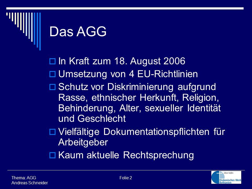 Das AGG In Kraft zum 18. August 2006 Umsetzung von 4 EU-Richtlinien