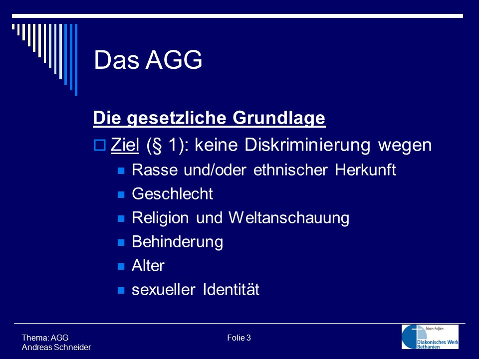 Das AGG Die gesetzliche Grundlage