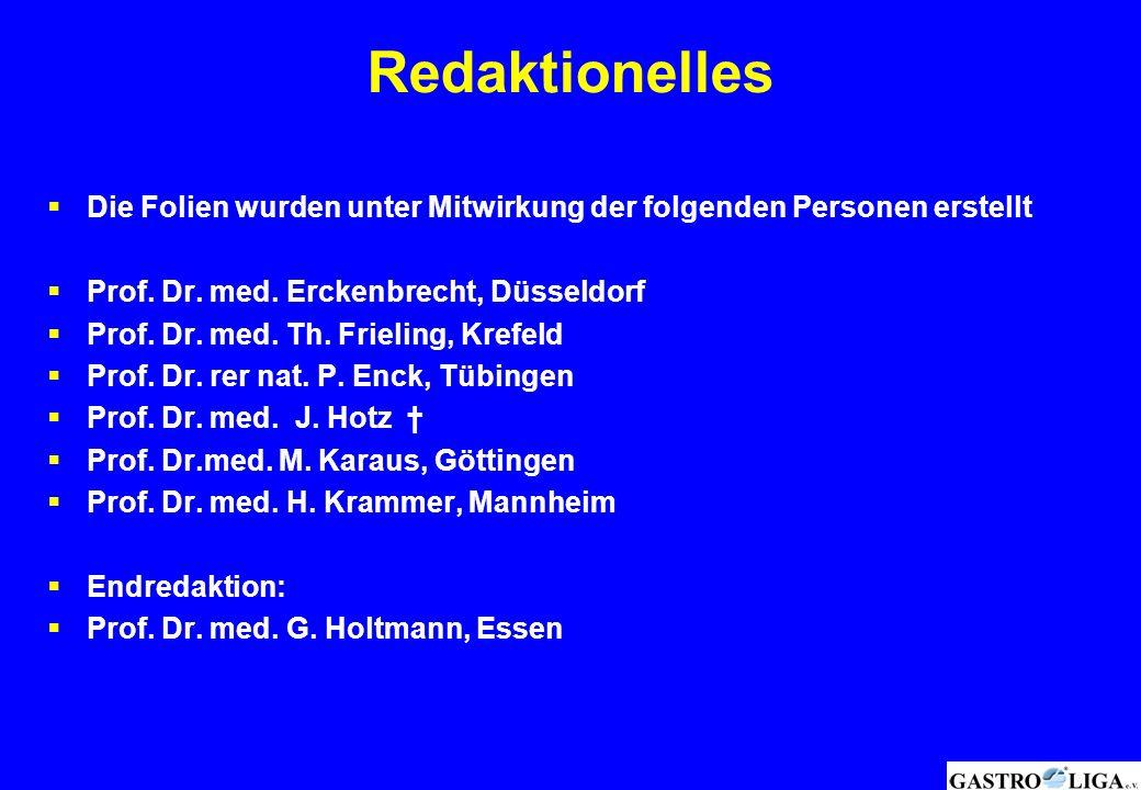 Redaktionelles Die Folien wurden unter Mitwirkung der folgenden Personen erstellt. Prof. Dr. med. Erckenbrecht, Düsseldorf.