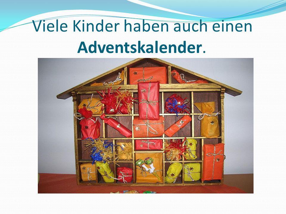 Viele Kinder haben auch einen Adventskalender.