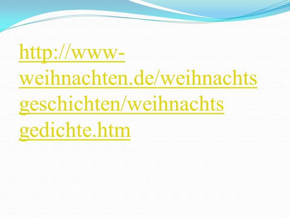 http://www-weihnachten.de/weihnachts geschichten/weihnachts gedichte.htm