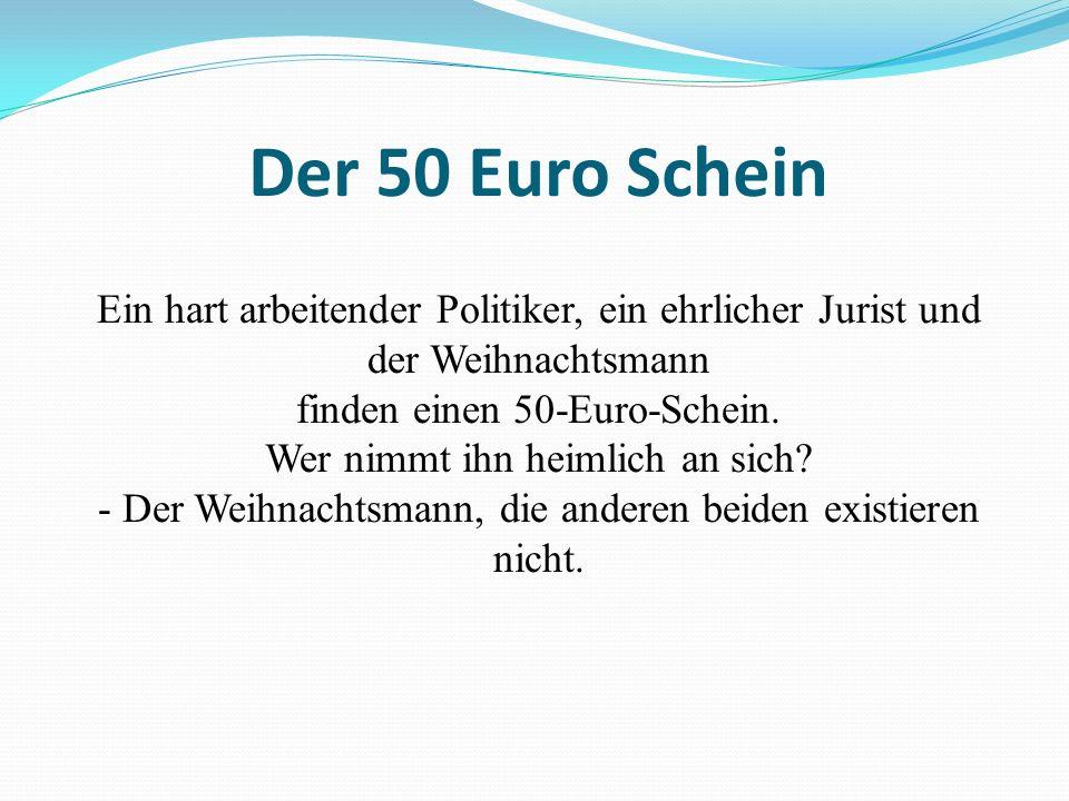 Der 50 Euro Schein Ein hart arbeitender Politiker, ein ehrlicher Jurist und der Weihnachtsmann. finden einen 50-Euro-Schein.