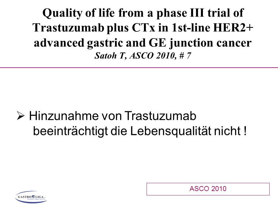 Hinzunahme von Trastuzumab beeinträchtigt die Lebensqualität nicht !