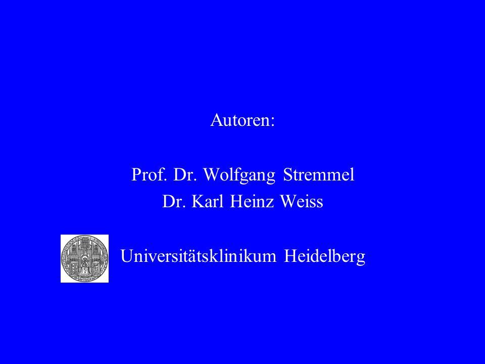 Prof. Dr. Wolfgang Stremmel Dr. Karl Heinz Weiss