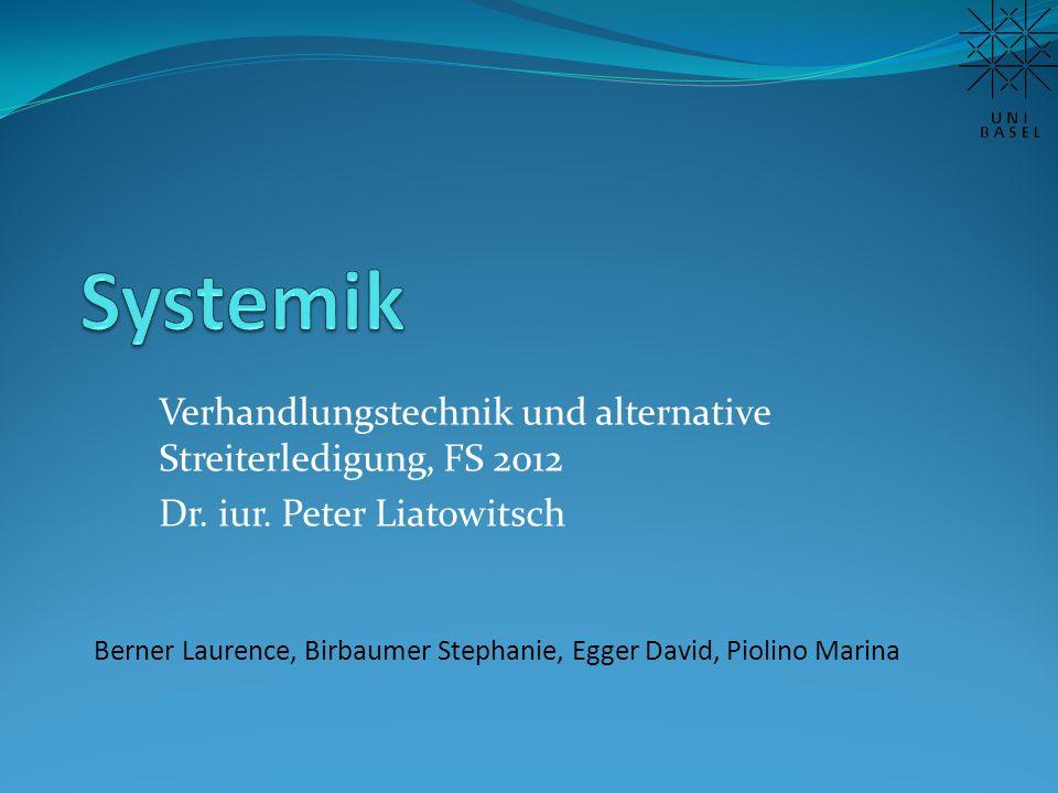 Systemik Verhandlungstechnik und alternative Streiterledigung, FS 2012