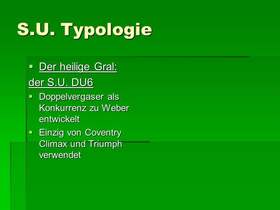 S.U. Typologie Der heilige Gral: der S.U. DU6
