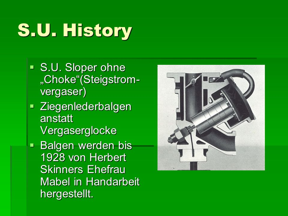 """S.U. History S.U. Sloper ohne """"Choke (Steigstrom-vergaser)"""