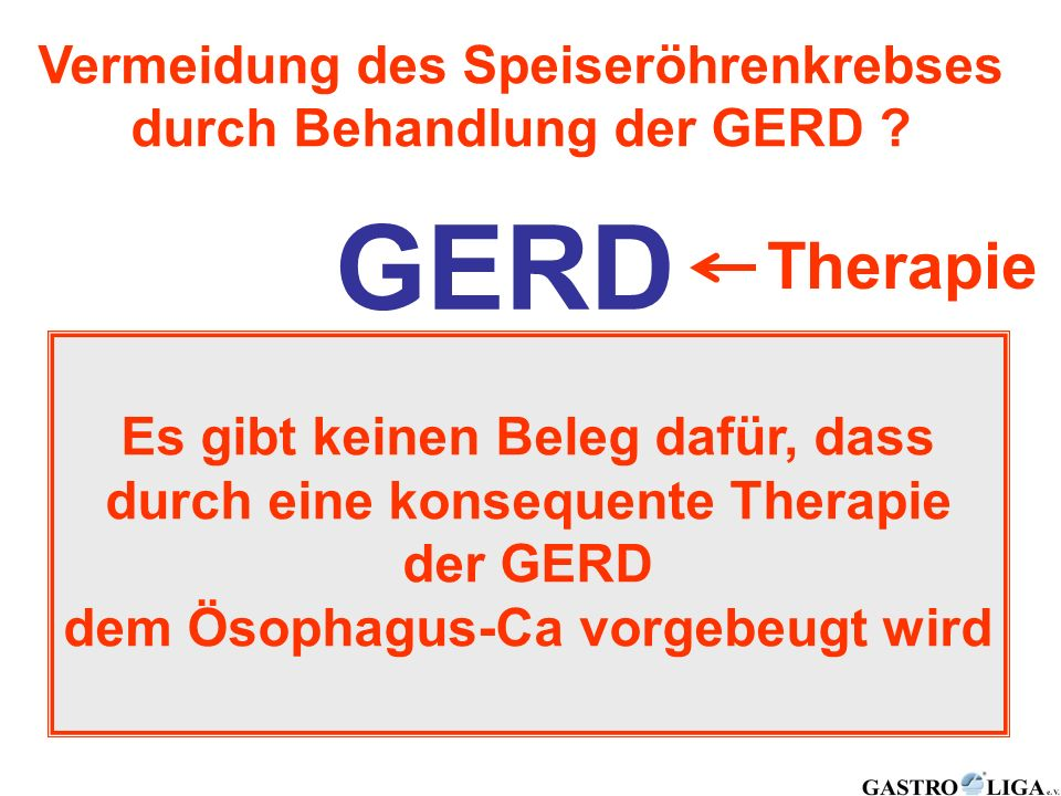 GERD Therapie 10 % Barrett-Ösophagus 10 % Karzinom