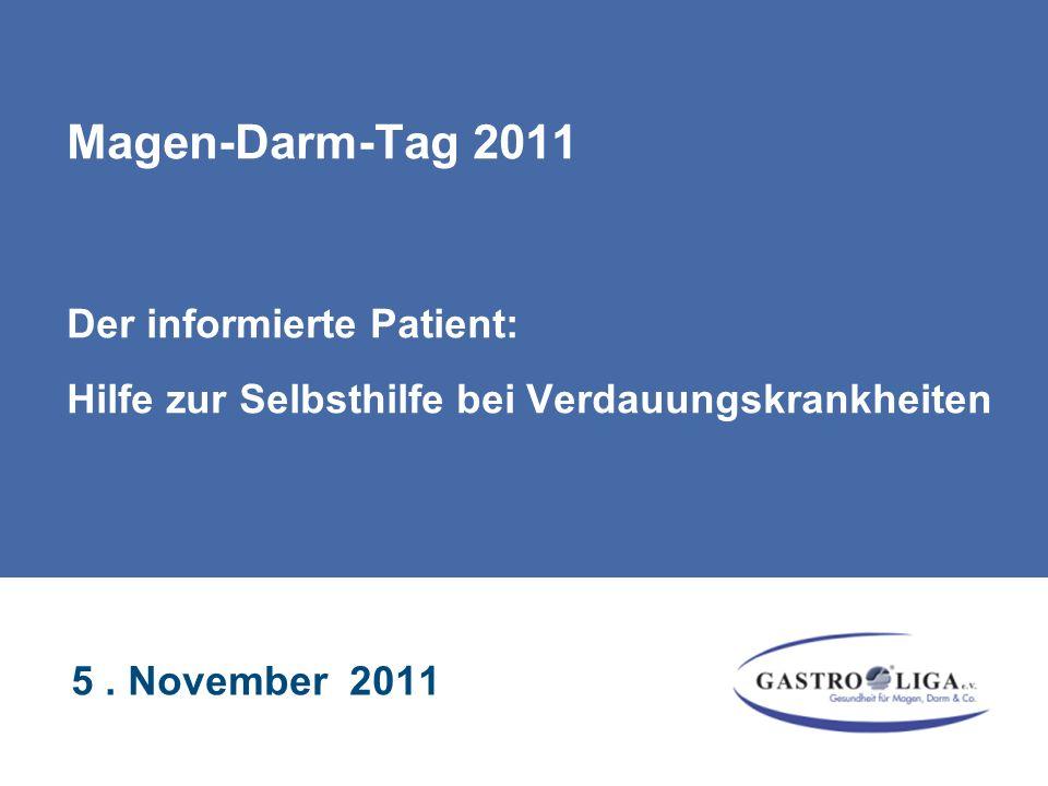 Magen-Darm-Tag 2011 Der informierte Patient: Hilfe zur Selbsthilfe bei Verdauungskrankheiten