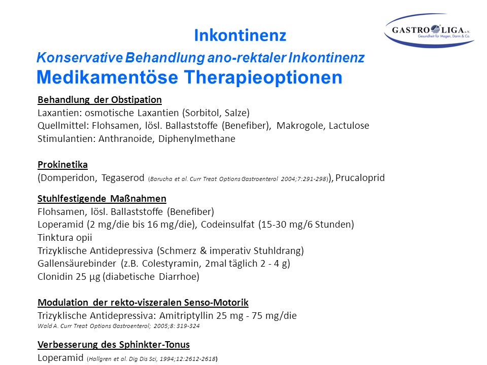 Inkontinenz Konservative Behandlung ano-rektaler Inkontinenz Medikamentöse Therapieoptionen. Behandlung der Obstipation.