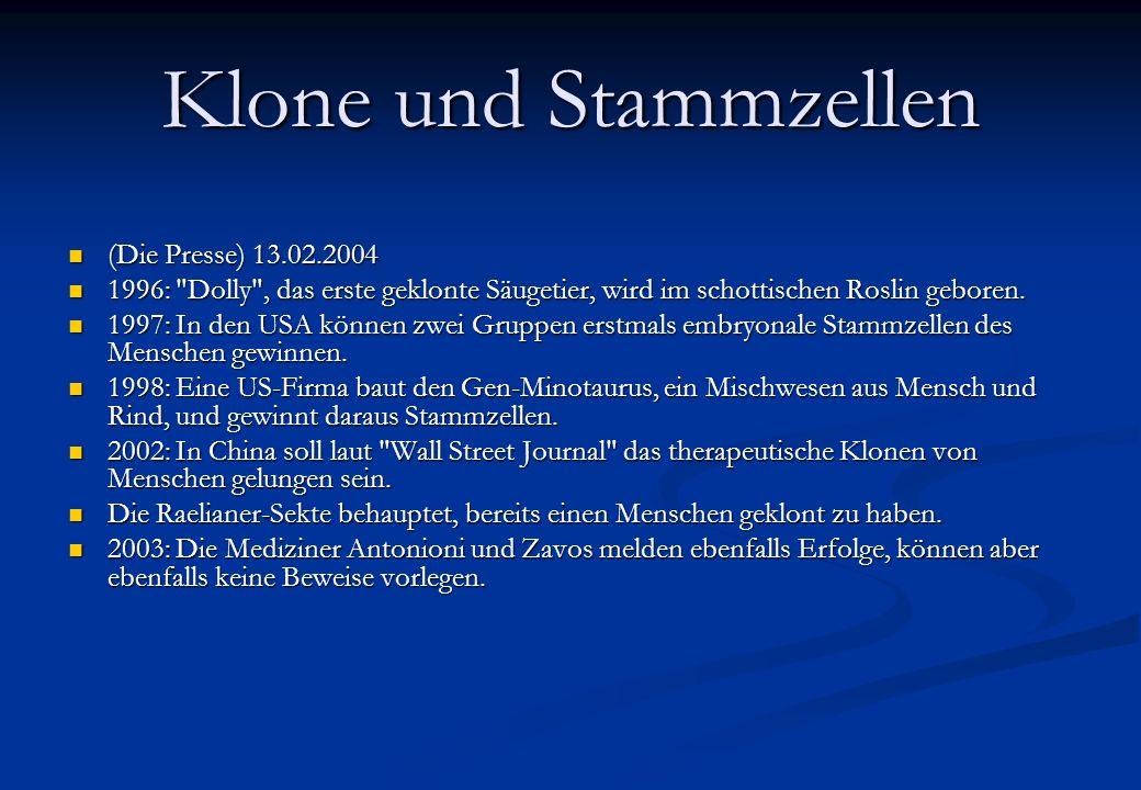 Klone und Stammzellen (Die Presse) 13.02.2004