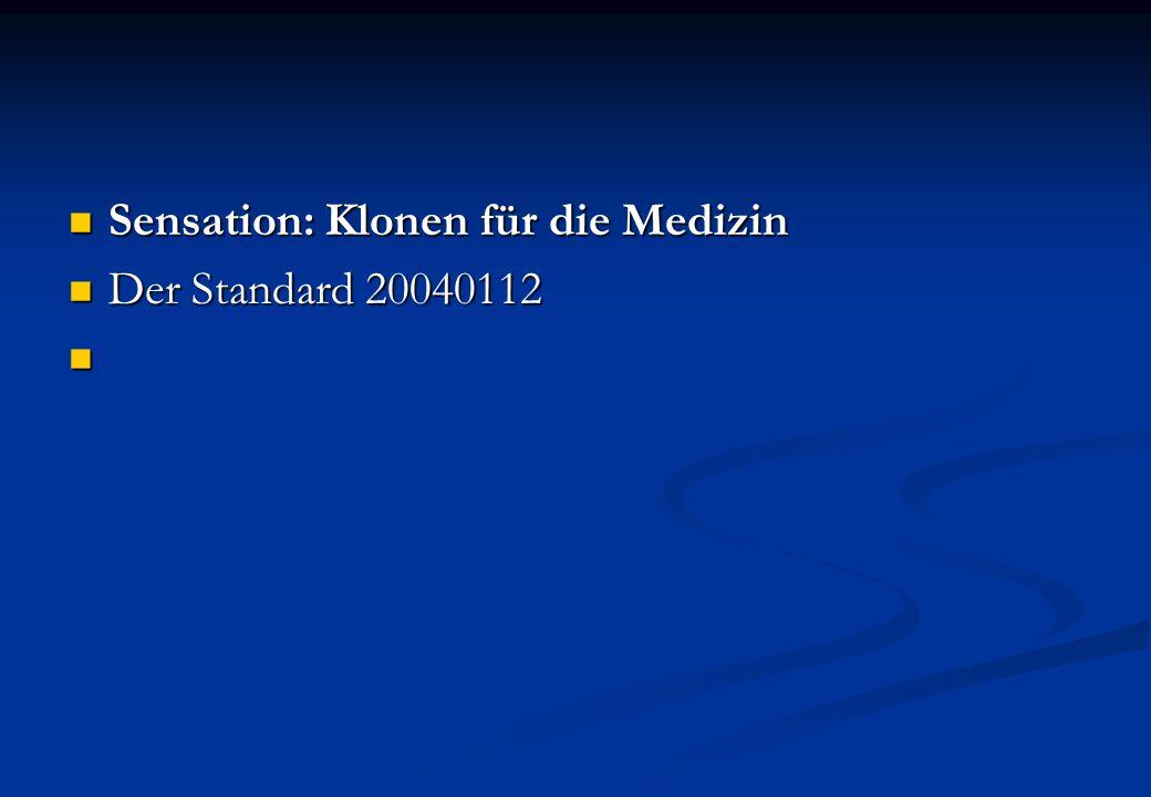 Sensation: Klonen für die Medizin Der Standard 20040112