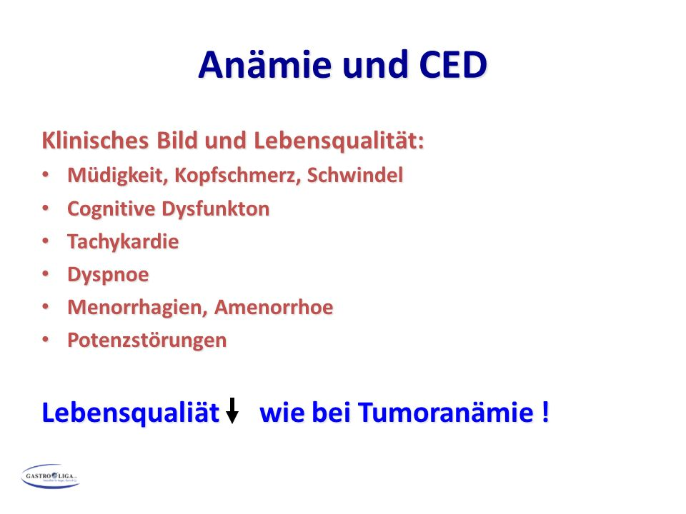 Anämie und CED Lebensqualiät wie bei Tumoranämie !