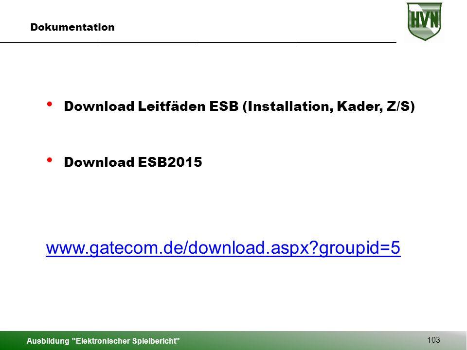 Dokumentation Download Leitfäden ESB (Installation, Kader, Z/S) Download ESB2015. www.gatecom.de/download.aspx groupid=5.