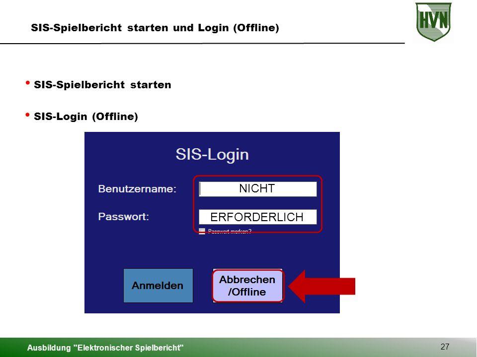 NICHT ERFORDERLICH SIS-Spielbericht starten und Login (Offline)