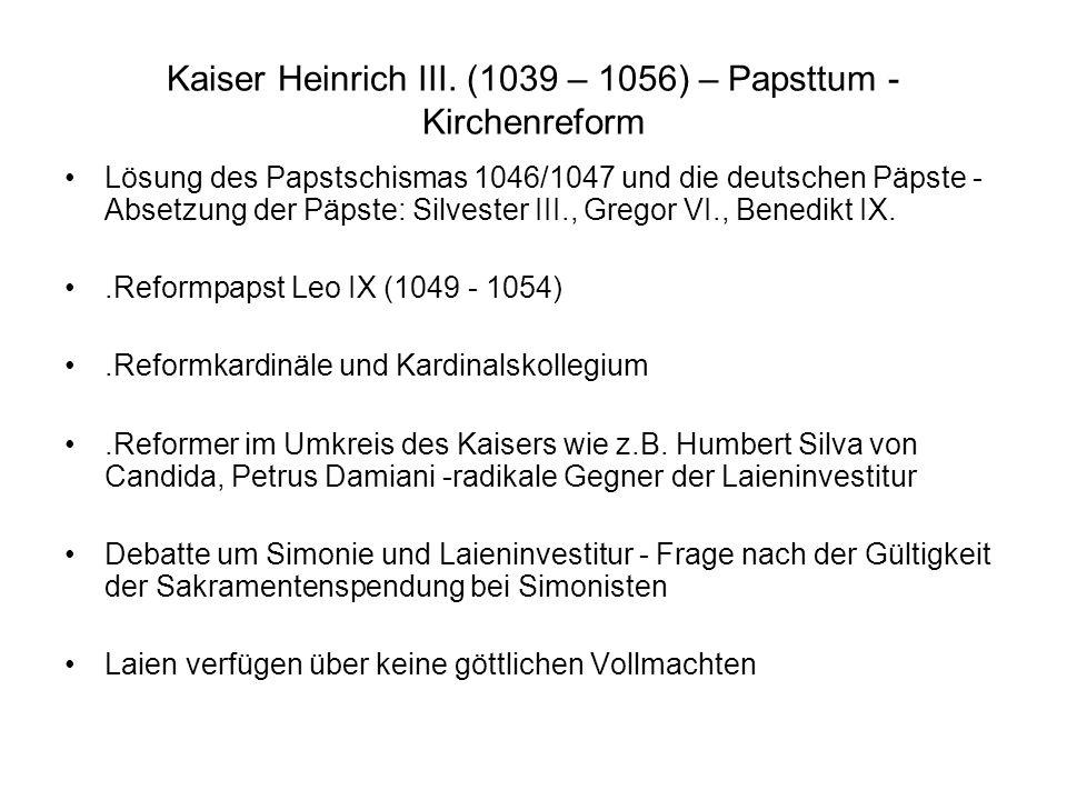 Kaiser Heinrich III. (1039 – 1056) – Papsttum - Kirchenreform