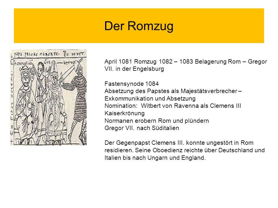 Der Romzug April 1081 Romzug 1082 – 1083 Belagerung Rom – Gregor VII. in der Engelsburg. Fastensynode 1084.