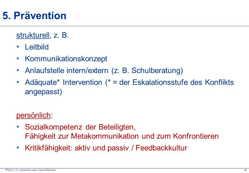 5. Prävention strukturell, z. B. Leitbild Kommunikationskonzept