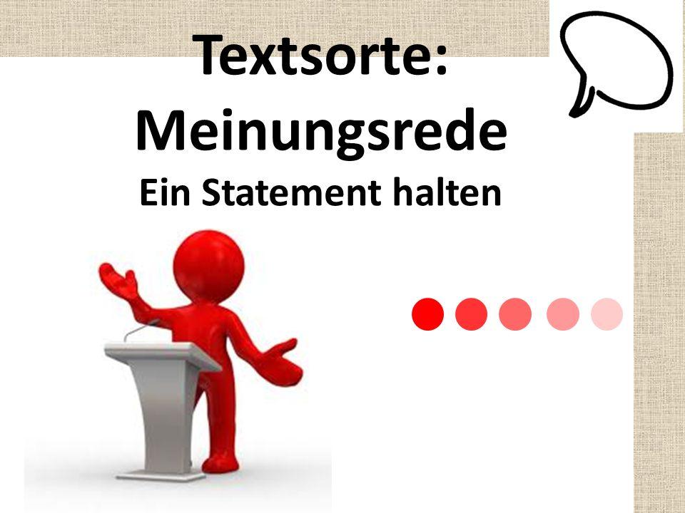 Textsorte: Meinungsrede Ein Statement halten