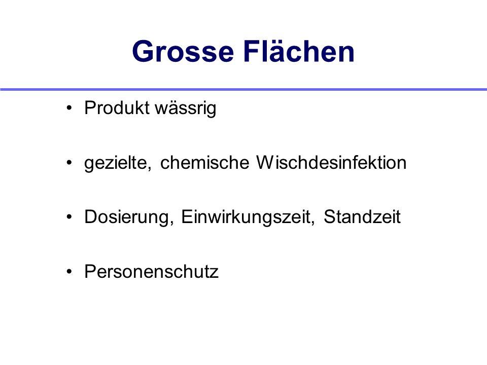 Grosse Flächen Produkt wässrig gezielte, chemische Wischdesinfektion
