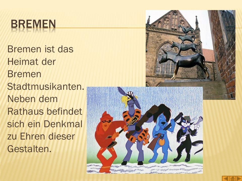 Bremen Bremen ist das Heimat der Bremen Stadtmusikanten.