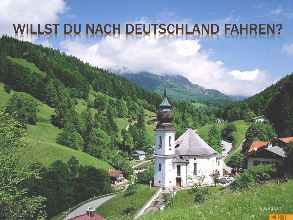 Willst du nach Deutschland fahren