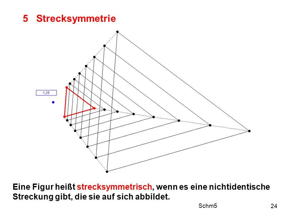 5 Strecksymmetrie Auch hier: Fortsetzung mitdenken. Parallelität beachten. Eine Figur heißt strecksymmetrisch, wenn es eine nichtidentische.