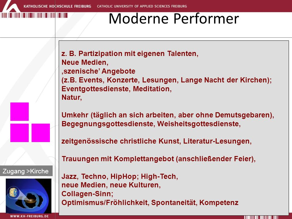 Moderne Performer z. B. Partizipation mit eigenen Talenten,