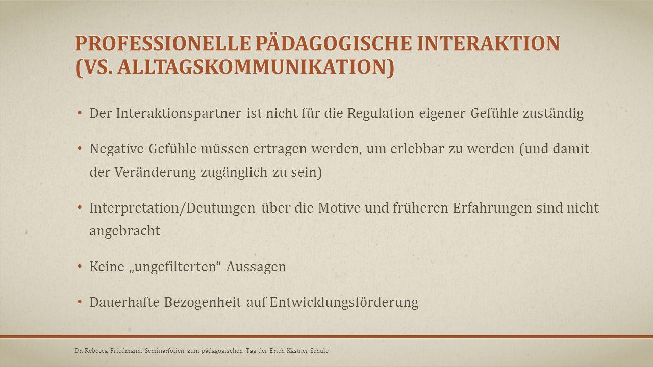 professionelle pädagogische Interaktion (vs. Alltagskommunikation)