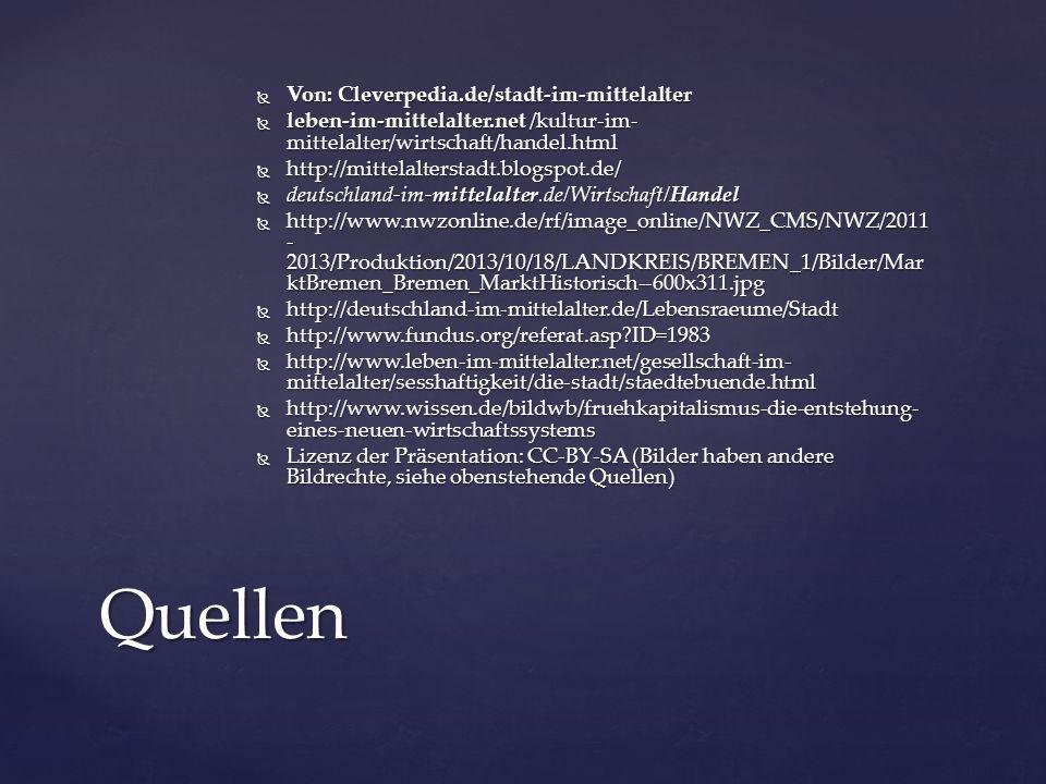 Quellen Von: Cleverpedia.de/stadt-im-mittelalter