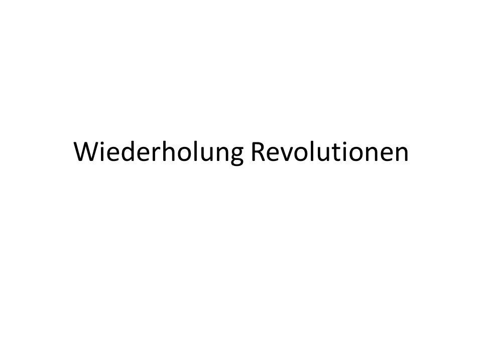 Wiederholung Revolutionen