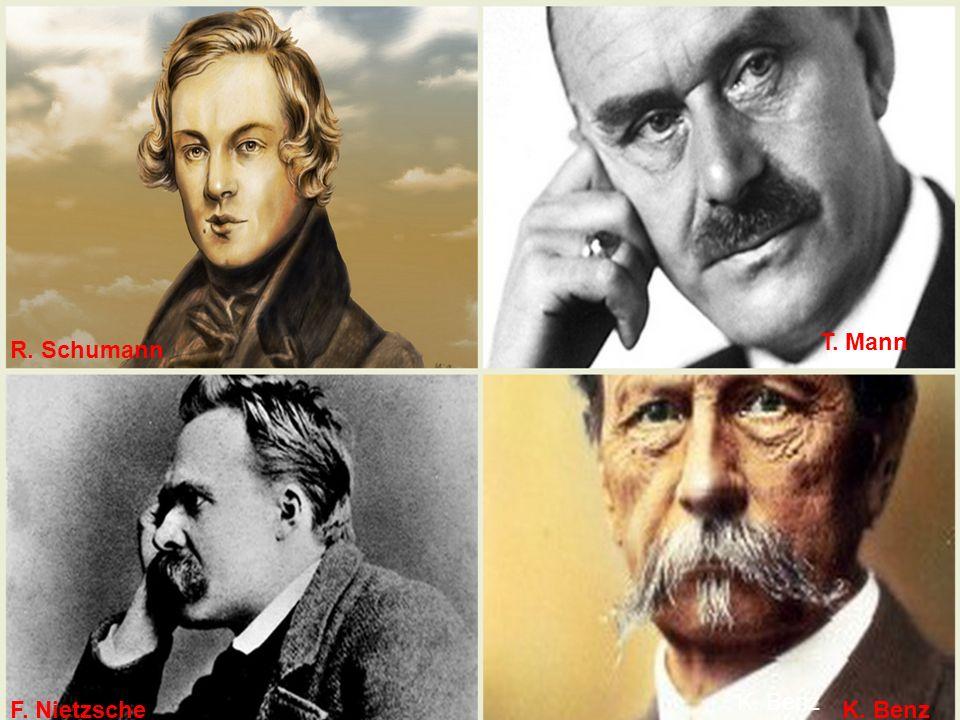T. Mann R. Schumann K. Benz F. Nietzsche K. Benz