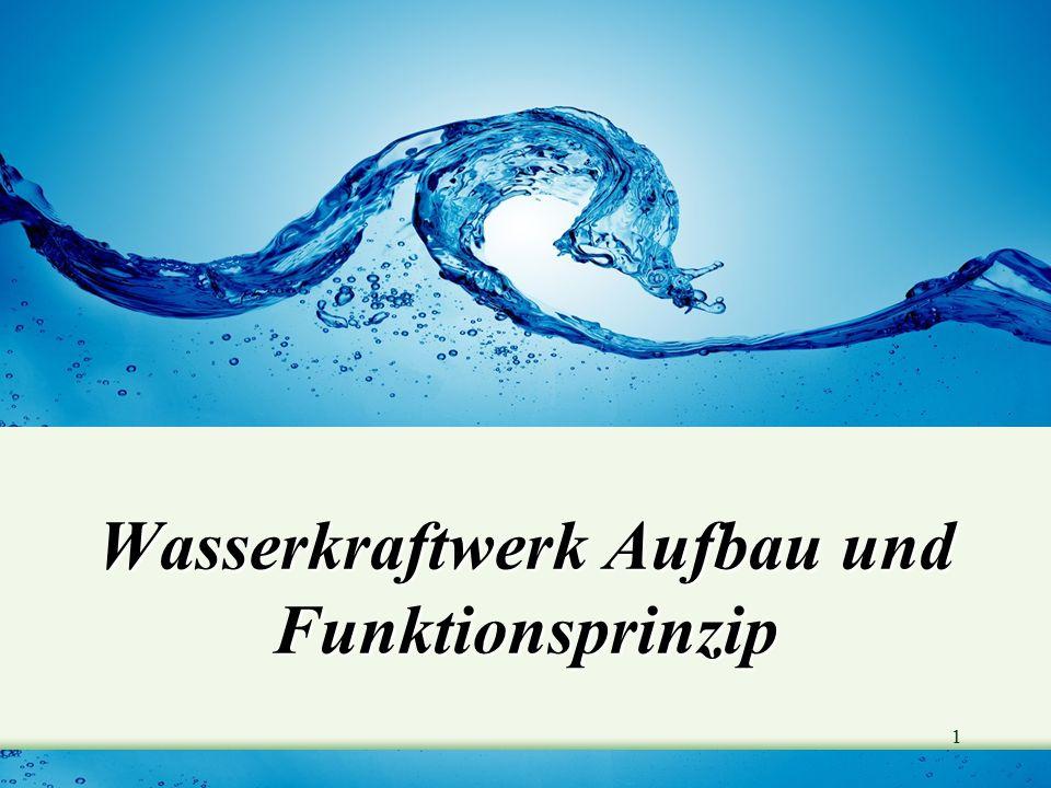 Wasserkraftwerk Aufbau und Funktionsprinzip