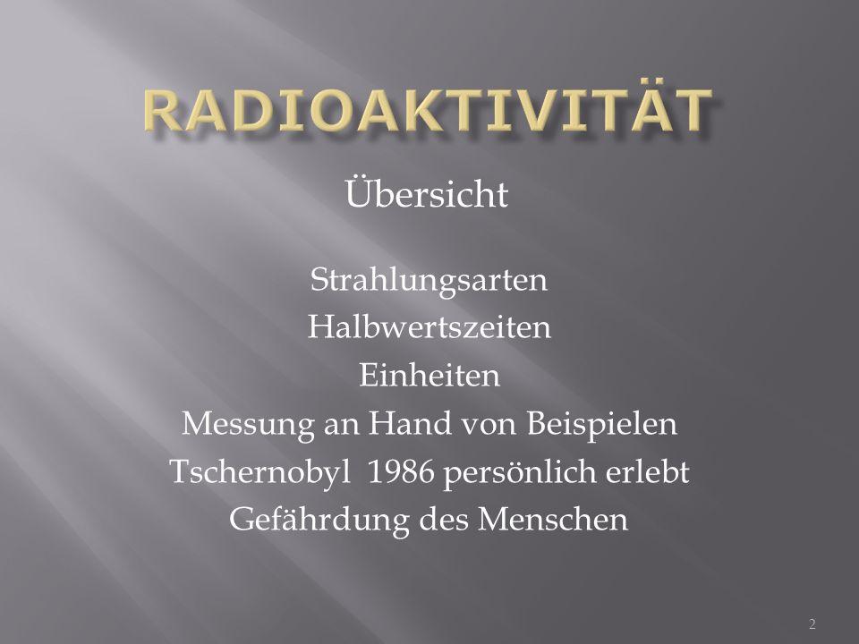 Radioaktivität Übersicht Strahlungsarten Halbwertszeiten Einheiten