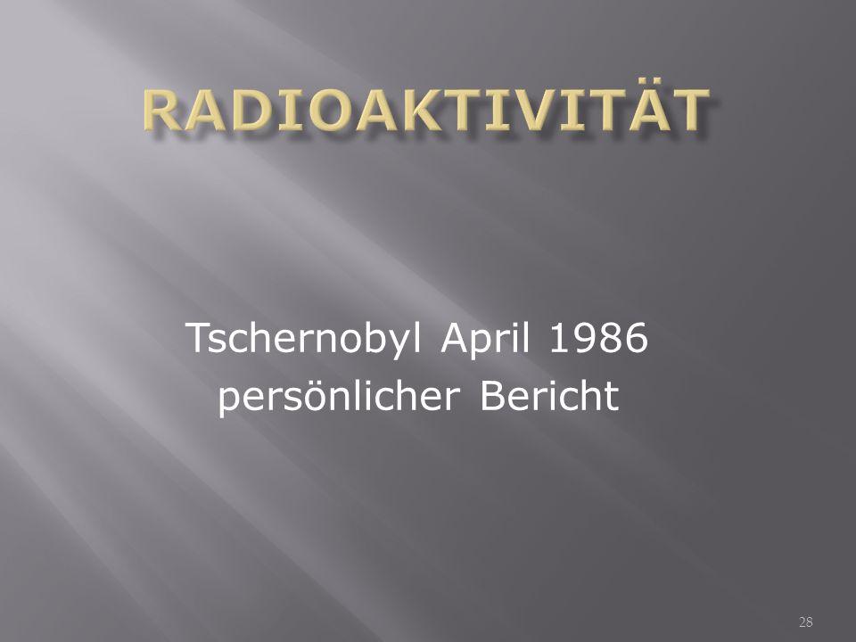 Tschernobyl April 1986 persönlicher Bericht