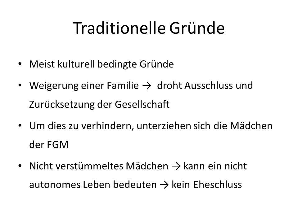 Traditionelle Gründe Meist kulturell bedingte Gründe