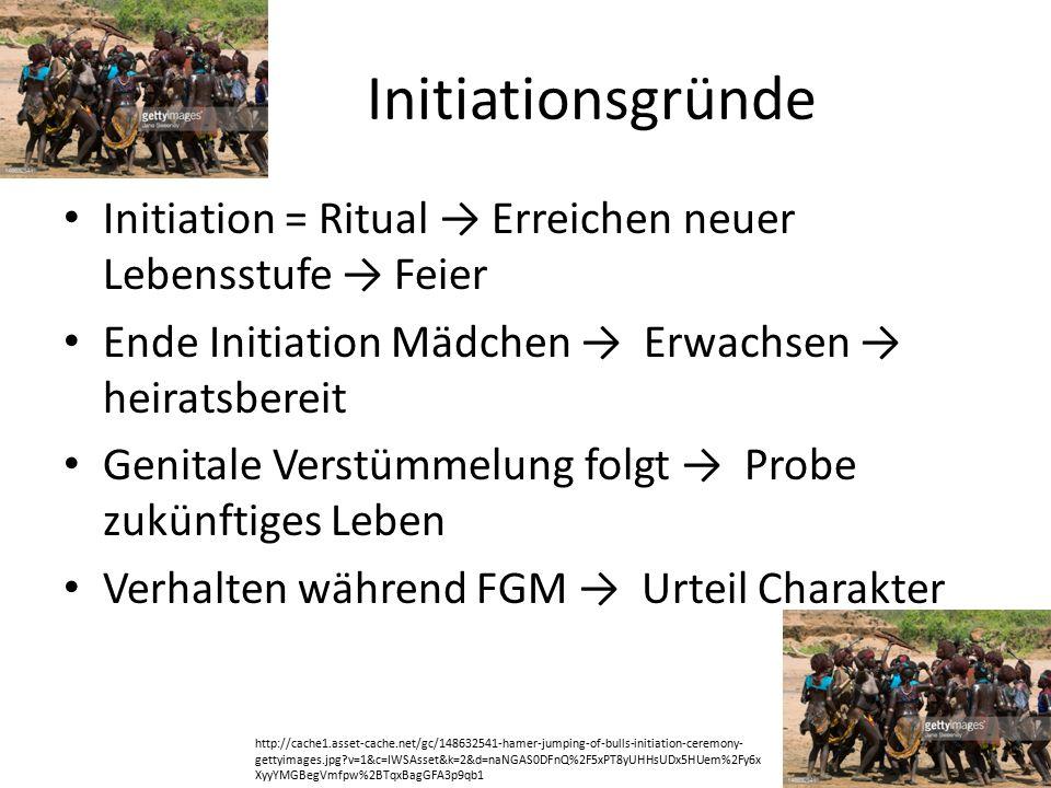 Initiationsgründe Initiation = Ritual → Erreichen neuer Lebensstufe → Feier. Ende Initiation Mädchen → Erwachsen → heiratsbereit.