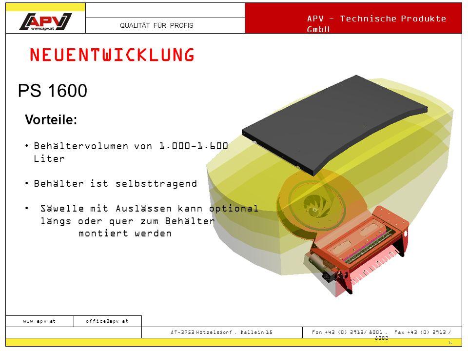 NEUENTWICKLUNG PS 1600 Vorteile: Behältervolumen von 1.000-1.600 Liter